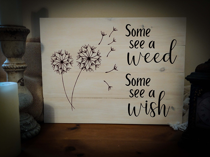 """Rustic Wooden Sign Project """"Weed / Wish""""   18""""x 24"""""""