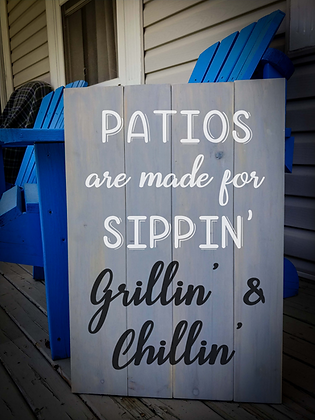 """Rustic Wooden Sign Project """"Patios Made For""""   18""""x24"""""""