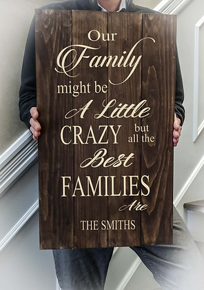 "Rustic Wooden Sign project ""Family a Little Crazy"" 14""x24"""