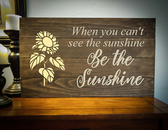 "Rustic Wooden Sign Project "" Be the Sunshine"" 14""x24"""