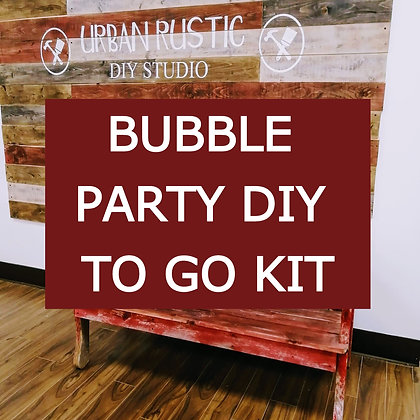 NOV 21st BUBBLE PARTY DIY To Go Kit!
