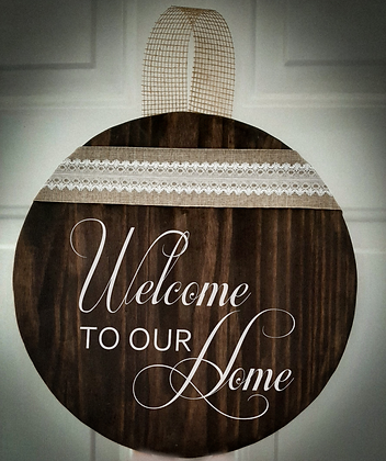"Round Wooden Sign ""Welcome to our Home (cursive)""  15"" round"