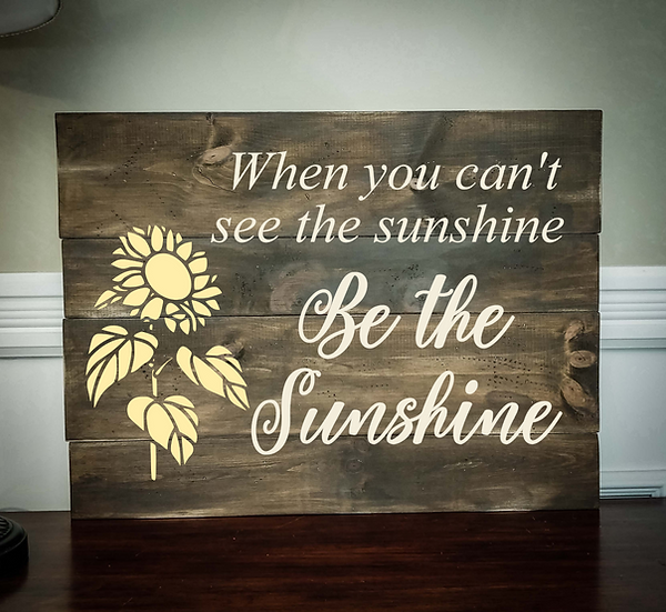 """Rustic Wooden Sign Project """"Be the Sunshine""""  18""""x 24"""""""