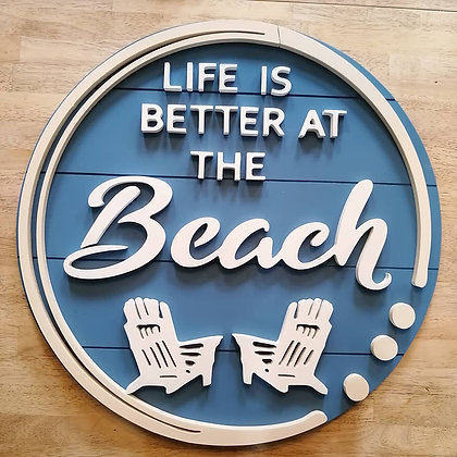 """3D Wooden Sign Project """" Better at the Beach"""" 23.5"""" round"""