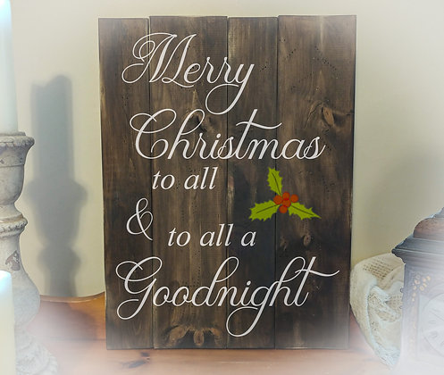 """Rustic Wooden project - """"To all a Goodnight- Holly""""18x24"""