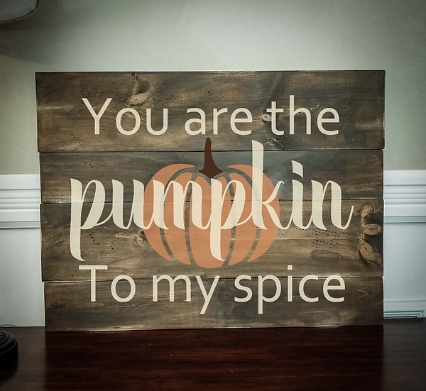"""Rustic Wooden Sign Project """"Pumpkin to my Spice""""  18""""x 24"""""""