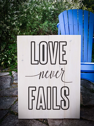 """Rustic Wooden Sign Project """"Love Never Fails""""  18""""x 24"""""""