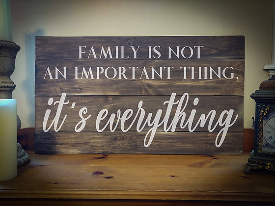 "Rustic sign - ""Family - it's everything"" 18x32    fully finished"