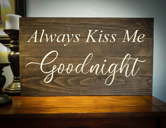 """Rustic Wooden Sign Project """"Kiss Me Goodnight"""" 14""""x24"""""""