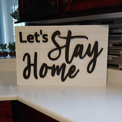 """3D wooden sign project """"Let's Stay Home""""   16""""x24"""""""