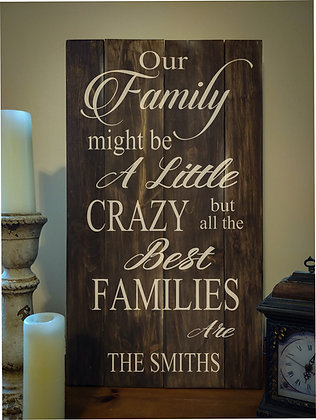 "Rustic Wooden Sign Project ""Family Crazy""   18""x32"""
