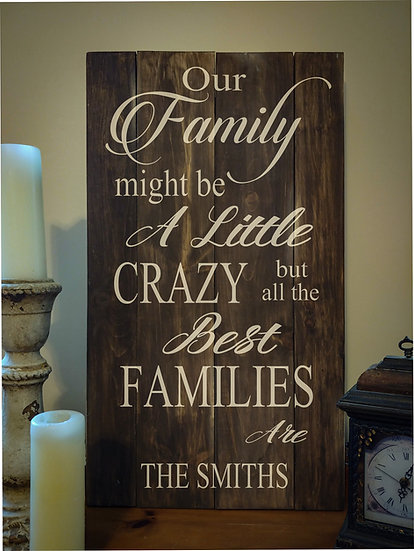 """Rustic Wooden Sign Project """"Family Crazy""""   18""""x32"""""""