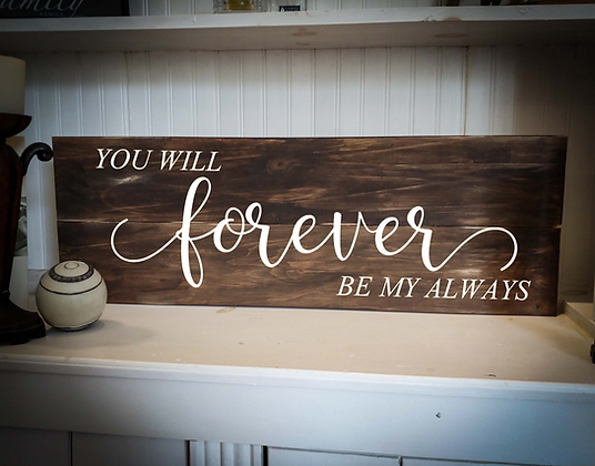 "Rustic Wooden Sign Project ""Forever / always""  11""x 32"""