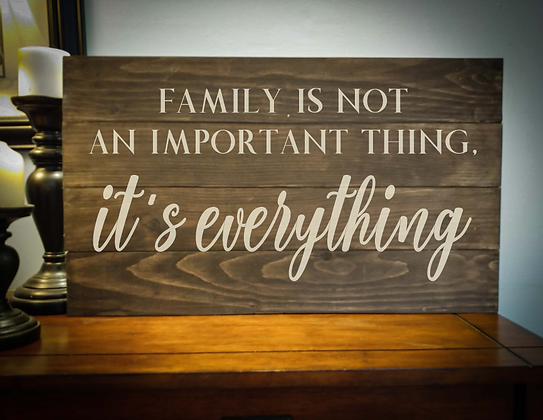 "Rustic Wooden Sign project ""Family is Everything"" 14""x24"""