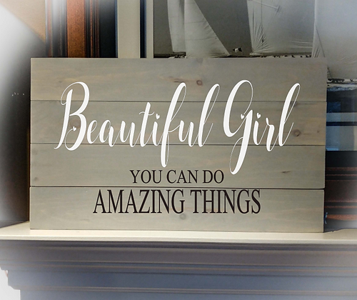 """Rustic Wooden Sign Project """"Beautiful Girl"""" 14""""x24"""""""