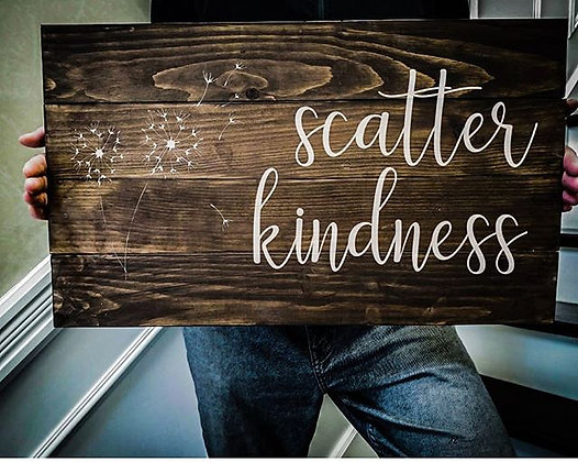 "Rustic sign - ""Scatter Kindness"" 14""x24""   fully finished"