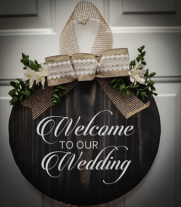 """Round Wooden Sign """"Welcome to our Wedding""""  15"""""""