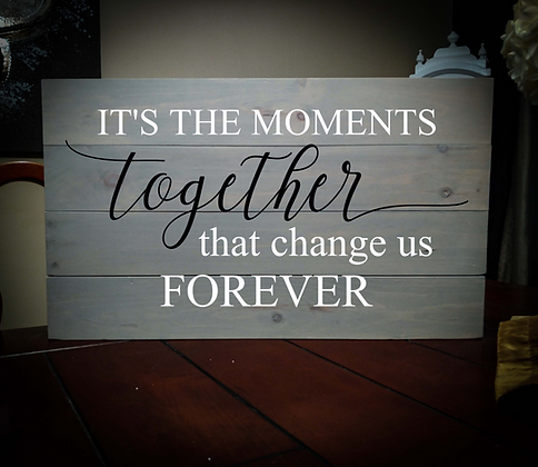 """Rustic Wooden Sign project """"Moments Together"""" 14""""x24"""""""