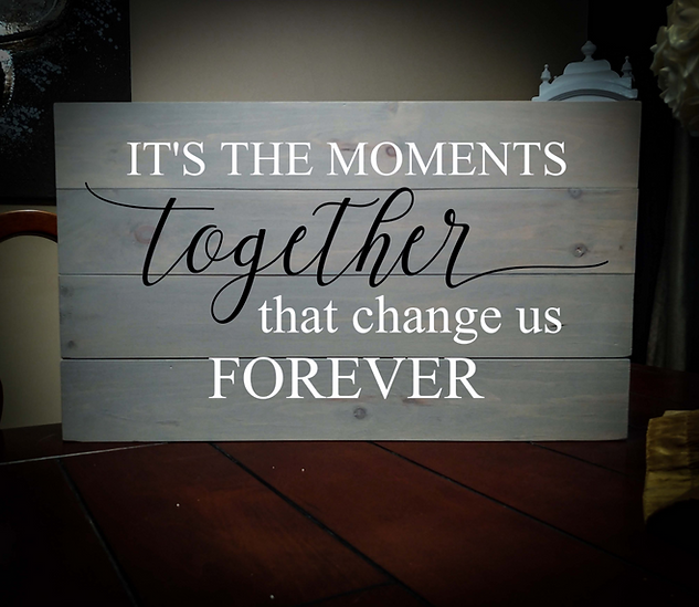 14x24 moments together rustic sign