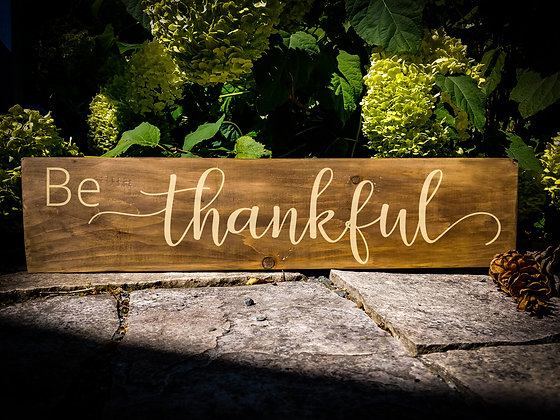 """Wooden Sign Project """"Be Thankful"""" 6x24"""