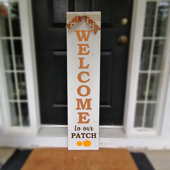 """Wooden PorchSign Project """"Welcome to our Patch"""" 11x48"""