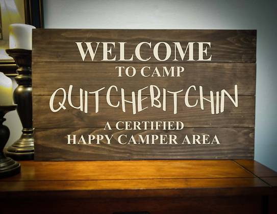 "Rustic Wooden Sign Project ""Quitchebitchin"" 14""x24"""