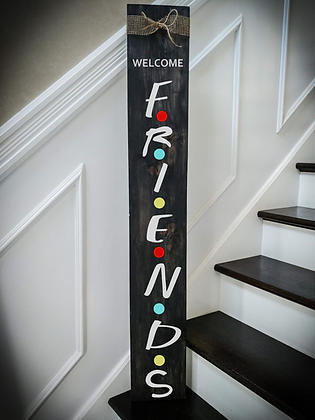"""Porch sign - """"FRIENDS"""" 7""""x48""""   fully finished"""