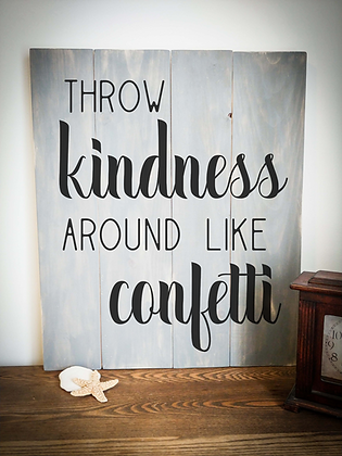 "Rustic Wooden Sign ""Kindness / Confetti"" 20""x24"""