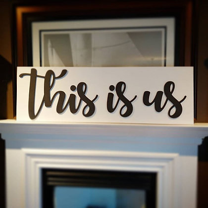 "Premade 3D sign - ""This Is Us"" 15""x48"""