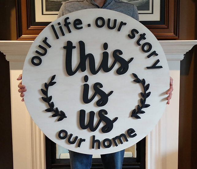 """3D sign - This Is Us-  30""""  round fully finished"""