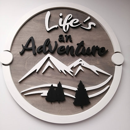 "Premade 3D sign - Life's an Adventure-  23.5""  round fully finished"