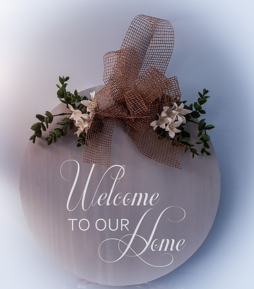 "Round Wooden Sign ""Welcome to our Home (cursive)""  15"""