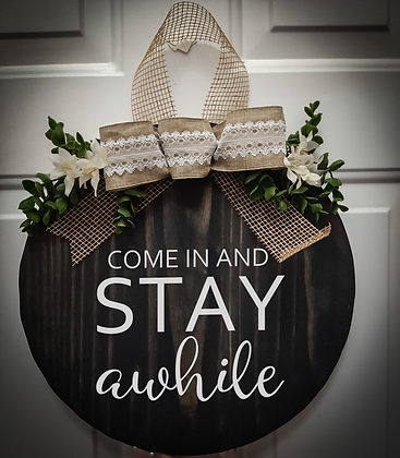 """Round Wooden Sign """"Stay Awhile""""  15"""" round"""