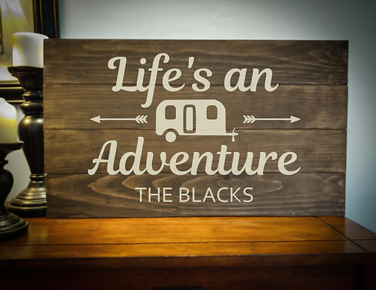 """Rustic Wooden Sign project """"Life's An Adventure"""" 14""""x24"""""""