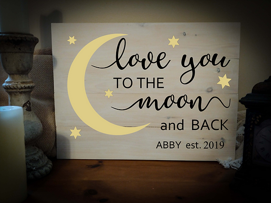 """Rustic Wooden Sign Project """"Love you to the Moon""""   18""""x 24"""""""