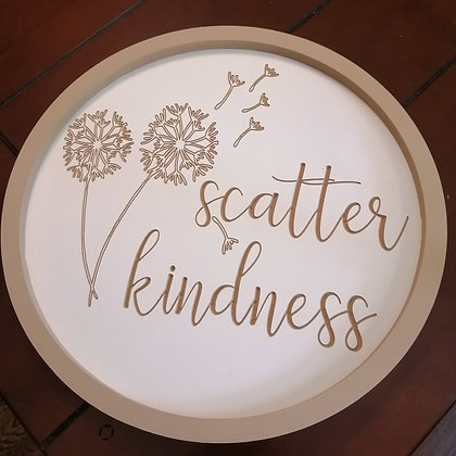 """PREMADE  Carved sign - Scatter Kindness -  16"""" round   fully finished"""