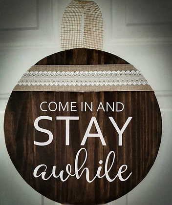 "Round Wooden Sign ""Stay Awhile""  15"" round"