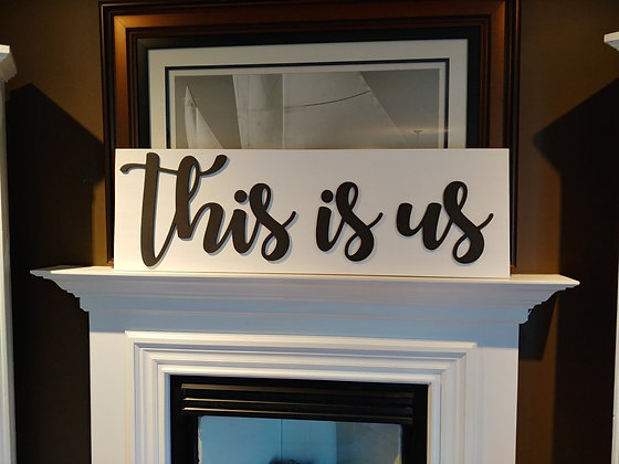 """3D Wooden project 15""""x48"""" """"This Is Us"""""""
