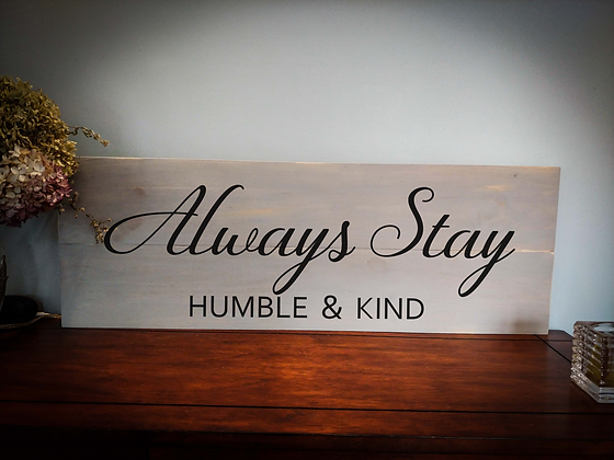 """Rustic Wooden Sign Project """"Humble & Kind""""  11""""x 32"""""""