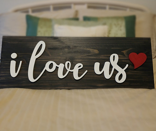 """Premade 3D wooden sign  """"I love us""""  11""""x32"""""""
