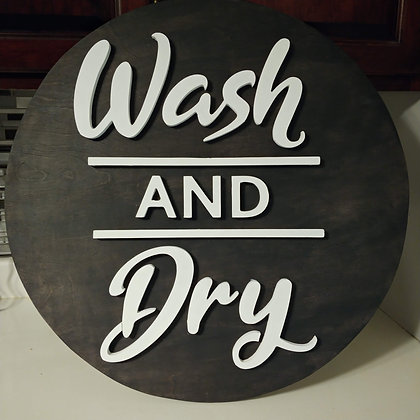 "3D sign - ""Wash and Dry"" 23.5"" round  fully finished"