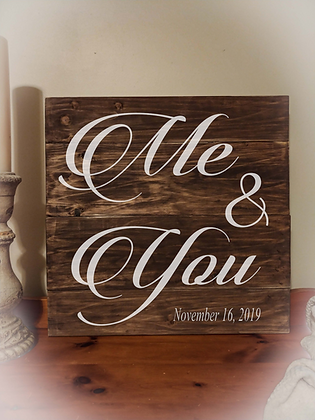 """Rustic Wooden Sign """"Me & You"""" 23""""x23"""""""