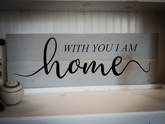 """Wooden project 11""""x32"""" """"With you I am HOME"""""""