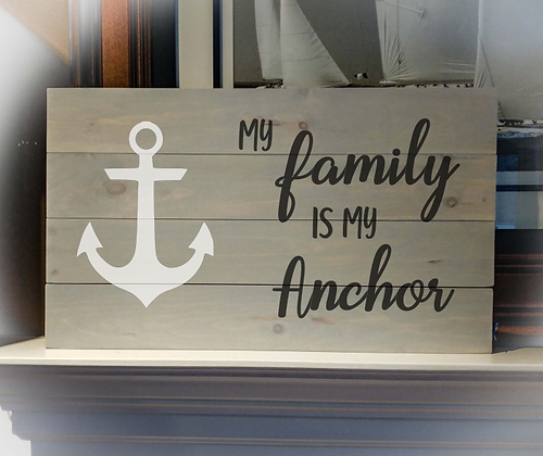 "Rustic Wooden Sign Project ""Family is my Anchor"" 14""x24"""