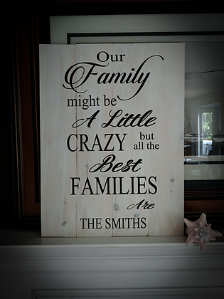 "Rustic Wooden Sign ""Family Crazy""   18""x24"""