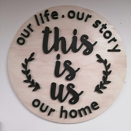 """Premade 3D sign - This Is Us-  30""""  round"""
