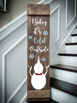 """Baby It's Cold Outside"" Large Porch Sign Project 11x48"