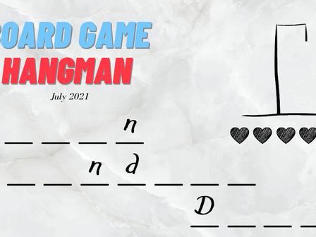 Board Game Hangman - July 2021