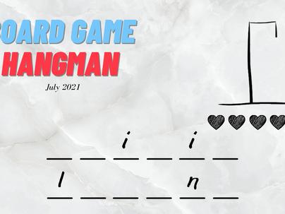 Board Game Hangman - August 2021