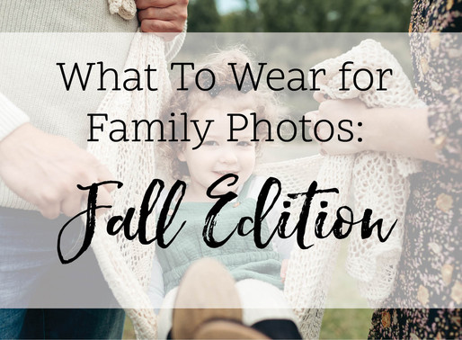 What to Wear for Family Photos:  Fall Edition